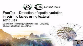 OpendTect Technology Webinar: FracTex - Detection of Spatial Variation in Seismic Facies using Textural Attributes